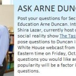 Want to ask US Secretary of Education Arne Duncan a question?