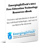 Announcing EmergingEdTech's 2011 Free Education Technology Resources eBook
