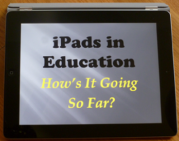 ipads in education hows it going so far picture of ipad