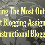 Getting The Most Out Of Student Blogging Assignments And Instructional Blogging