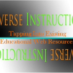 Reverse Instruction Tools And Techniques (Part 3) – Using Existing Web Based Educational Content