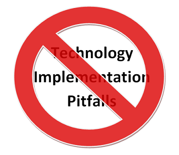 No Technology Implementation Pitfalls Picture