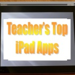 15 Favorite iPad Apps As Selected By Teachers