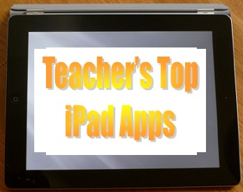 Teachers Top iPad Apps image by K. Walsh, EmergingEdTech