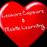 Lecture Capture Creates Powerful Possibilities for Mobile Learning