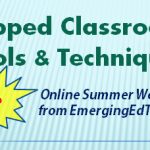 "Announcing Our Summer Online Workshop, ""Flipped Classroom Tools and Techniques"""