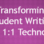 4 Unique Ways That 1:1 Technology Can Transform Student Writing