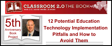 Classroom 2.0 Book Project K Walsh submission image. 12 Education Instructional Technology Implementation Pitfalls and how to avoid them