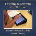 Book Review – Teaching and Learning With The iPad by David Mahaley