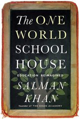 Salman Khan One World School House Education Reimagined book review
