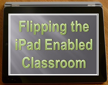 flipping the ipad classroom