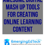 How to Combine Existing Digital Learning Materials into New Teaching Content: 11 Awesome Mash Up Tools