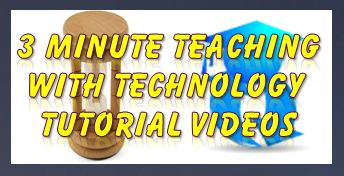 3 minute teaching with technology tutorials