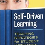 Exploring Self-Driven Learning and Student Motivation (Ferlazzo)