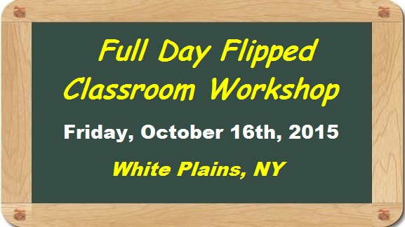 Fall2015-flipped-classroom-workshop-White-Plains