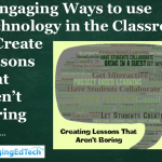 8 Techniques and Tools for Creating Lessons That Actively Engage Students