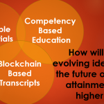 CBE + Stackable Credentials + Blockchain Transcripts = Higher Ed Flexibility