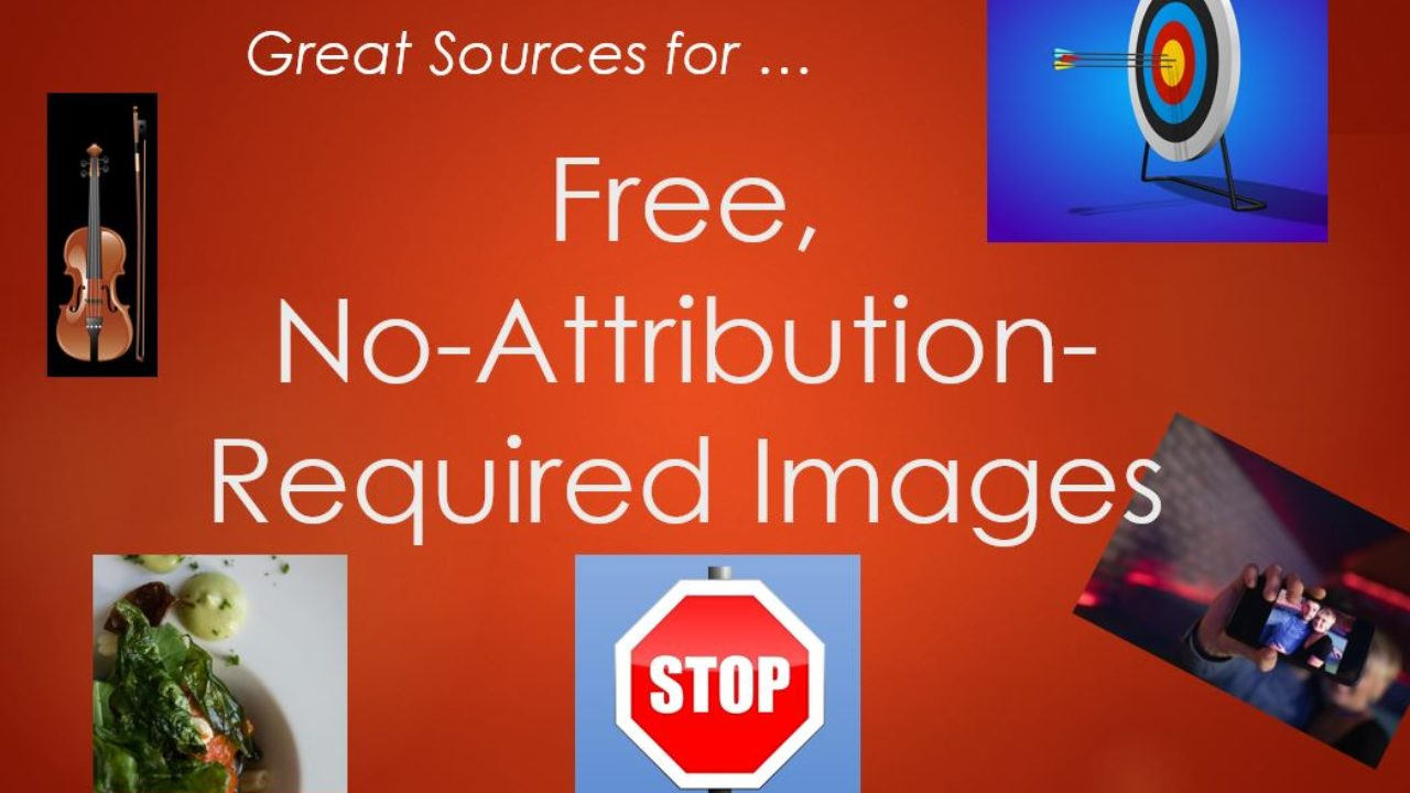Two Favorite Sources for Free to Use, No Attribution Required Images