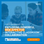 Come Explore Free Web Apps for Interactive Classroom Collaboration (Friday July 6th at Noon EST)